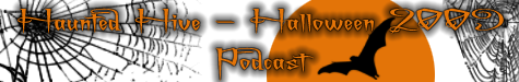 Nexus Podcast - Haunted Hive - Halloween Edition 2009